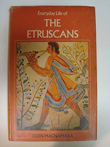 everyday life of the THE ETRUSCANS: MACNAMARA, ELLEN
