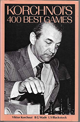 9780713417999: Korchnoi's Four Hundred Best Games