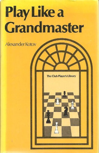 9780713418064: Play Like a Grandmaster (Batsford chess books)