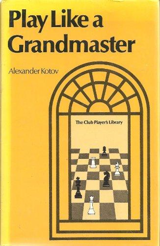 9780713418064: Play Like a Grandmaster (Batsford chess books)