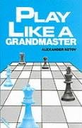 9780713418071: Play Like A Grandmaster (Batsford Chess)