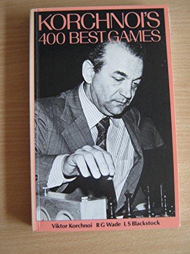 9780713418088: Korchnoi's Four Hundred Best Games