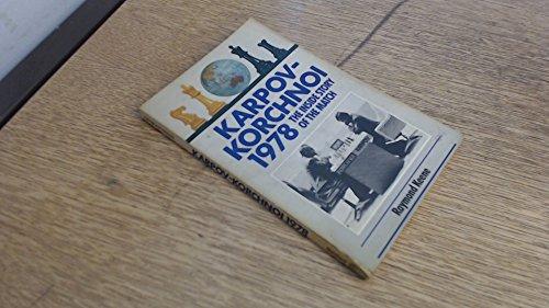 Karpov-KORCHNOI 1978: the Inside Story of the: Raymond Keene