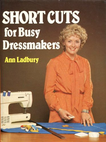 9780713418118: Short Cuts for Busy Dressmakers