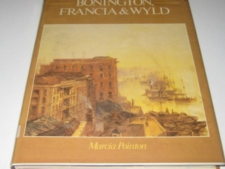 9780713418170: Bonington, Francia and Wyld (British Watercolour Series)