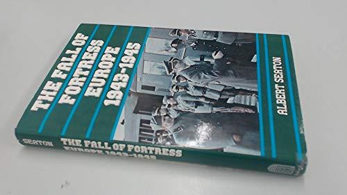 Fall of Fortress Europe, 1943-45: Seaton, Albert