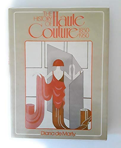 9780713419887: The History of Haute Couture 1850-1950