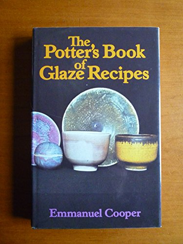 9780713419962: The potter's book of glaze recipes