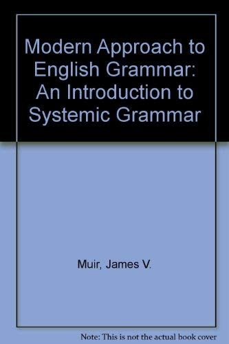 A Modern Approach to English Grammar: An: Muir, James