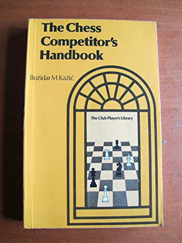 9780713420364: Chess Competitor's Handbook