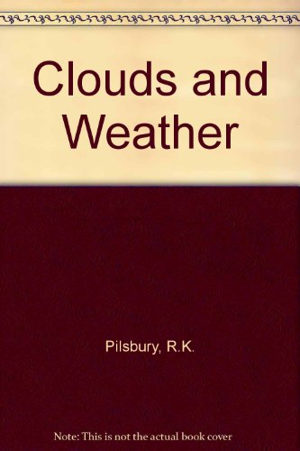 Clouds and weather: Pilsbury, R. K