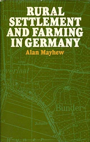 Rural Settlement and Farming in Germany (Batsford: Mayhew, Alan