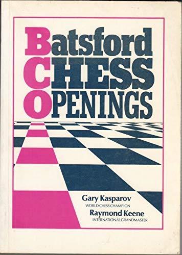 Batsford Chess Openings (Batsford Chess S.) - Keene, Raymond; Kasparov, Garry
