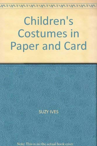 Children's Costumes in Paper and Card: SUZY IVES