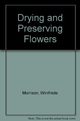 9780713423242: Drying and Preserving Flowers