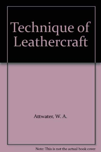 9780713423457: Technique of Leathercraft
