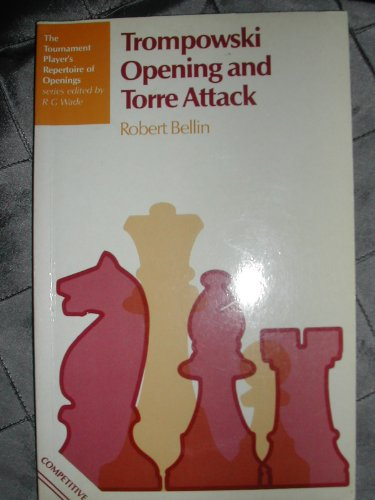 9780713423990: Trompowski Opening and Torre Attack (The tournament player's repertoire of openings)