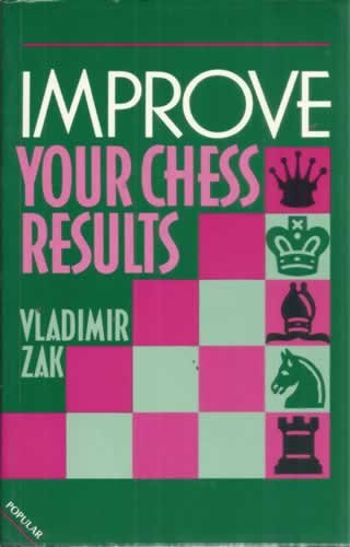 9780713424867: Improve Your Chess Results (Batsford Chess)