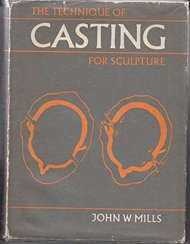 9780713425017: Technique of Casting for Sculpture