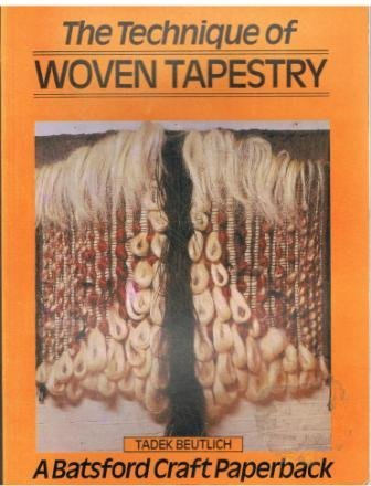9780713425291: Technique of Woven Tapestry (Batsford Craft Paperback)