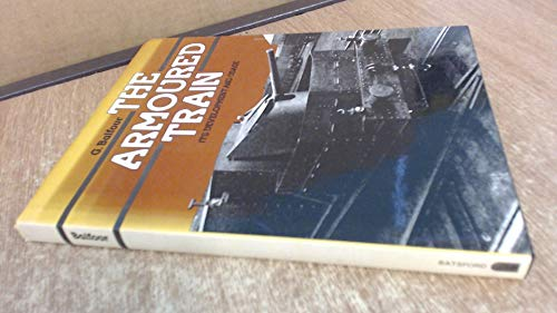 Armoured Train: Its Development and Usage: Balfour, G.