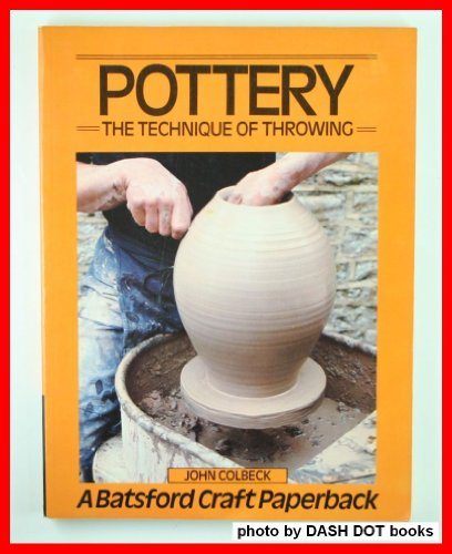 Pottery: The Technique of Throwing (Craft Paperbacks): Colbeck, John