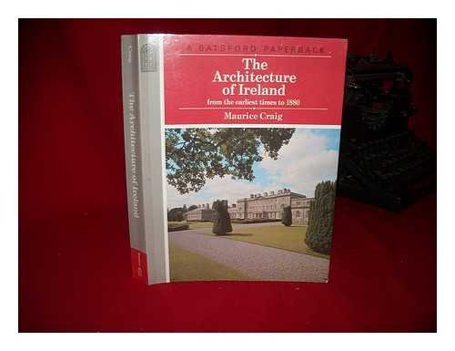 9780713425871: The Architecture of Ireland: From the Earliest Times to 1800