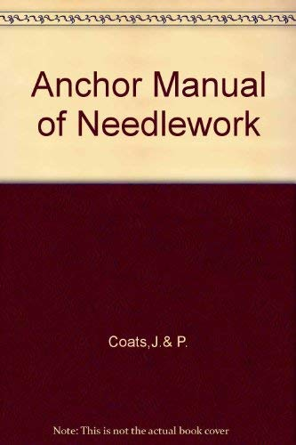 9780713426007: Anchor Manual of Needlework