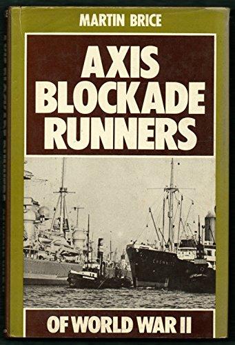 Axis Blockade Runners of World War II: Brice, Martin