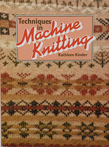 9780713427165: Techniques in Machine Knitting