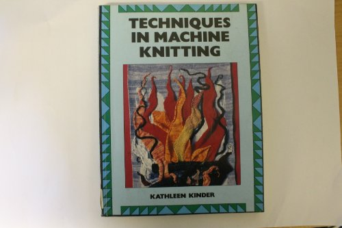 9780713427172: Techniques in Machine Knitting (New needlecraft paperback)
