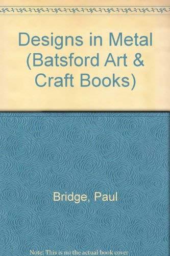 9780713428001: Designs in Metal (Batsford Art & Craft Books)