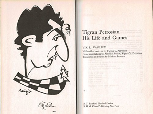TIGRAN PETROSIAN: His Life and Games: Vasilev, Vik