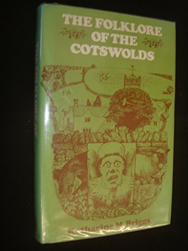 Folklore of the Cotswolds (The Folklore of the British Isles): Briggs, Katharine M.