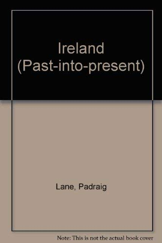 IRELAND (Past-into-present Series)