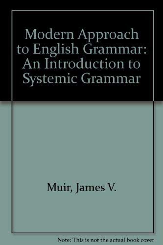 Modern Approach to English Grammar: An Introduction: Muir, James V