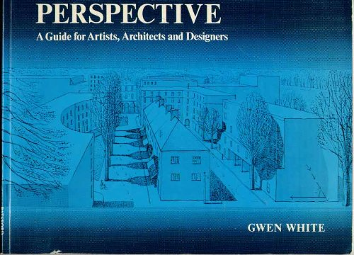 ผลการค้นหารูปภาพสำหรับ Perspective - A Guide for Artists, Architects and Designers (Gwen White)