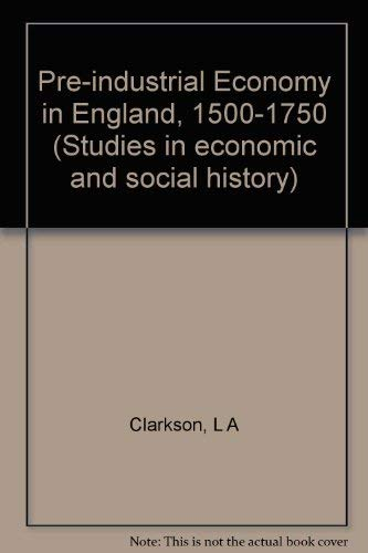 9780713428841: Pre-industrial Economy in England, 1500-1750 (Studies in economic and social history)