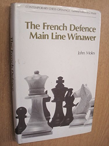 The Frenche Defence Main Line Winawer Contemporary Chess Openings General Editor Wade RG: Moles ...