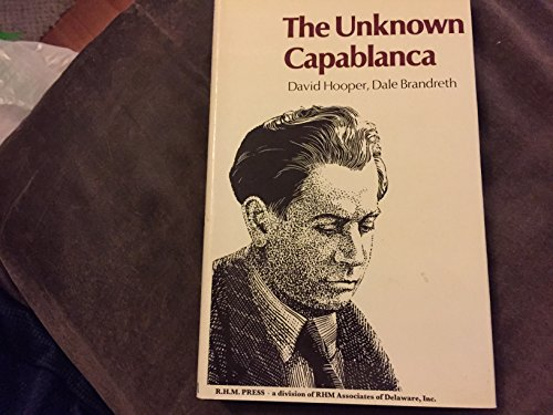 Unknown Capablanca: Hooper, David, Brandreth, Dale