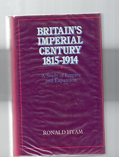 9780713430899: Britain's Imperial Century, 1815-1914: A Study of Empire and Expansion