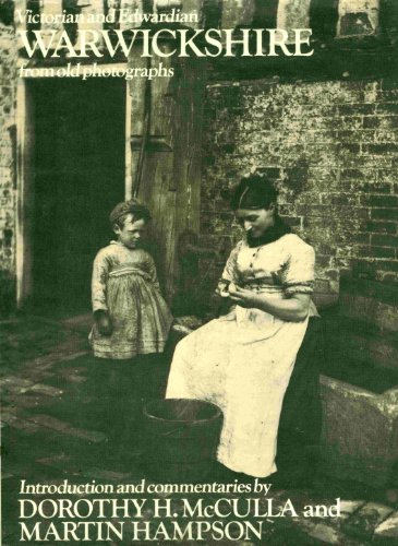 Victorian and Edwardian Warwickshire from Old Photographs: McCulla, Dorothy H. and Martin Hampson
