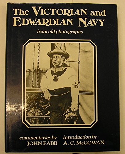 Victorian and Edwardian Navy, from Old Photographs