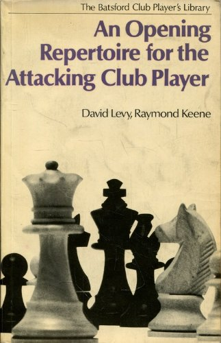 Opening Repertoire for the Attacking Player (Chess) (9780713431377) by D.N.L. Levy; Raymond Keene