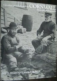 Victorian and Edwardian Cornwall from Old Photographs: Betjeman, John, Rowe,