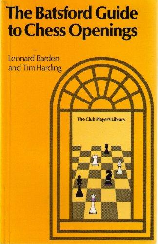 Batsford Guide to Chess Openings: Leonard Barden