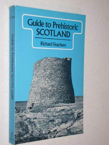 Guide to Prehistoric Scotland (0713432640) by Richard Feachem