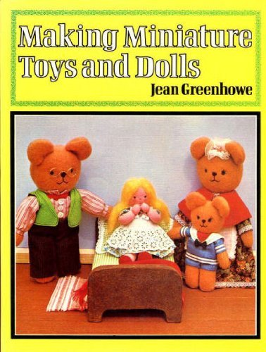 Making Miniature Toys and Dolls: Jean GREENHOWE
