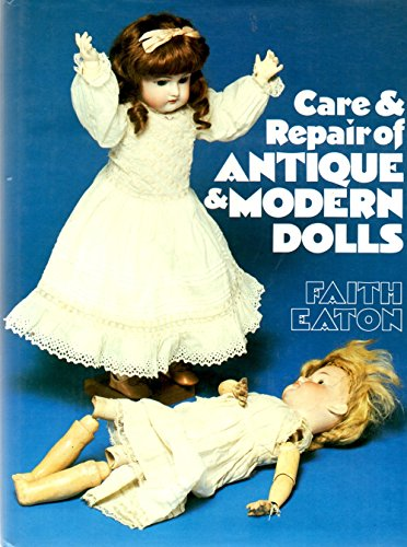 Care & Repair of Antique & Modern Dolls: Faith Eaton