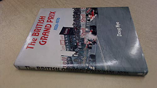 9780713432831: THE BRITISH GRAND PRIX 1926 - 1976
